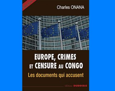 Europe, crimes et censure au Congo: Les documents qui accusent