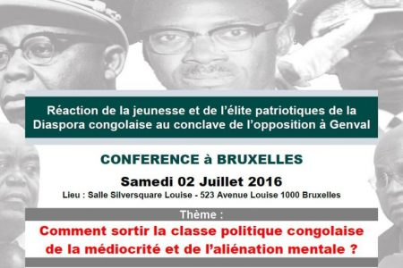 Conférence à Bruxelles –  Samedi 2 Juillet 2016 : Comment sortir la classe politique congolaise de la médiocrité et de l'aliénation mentale ?