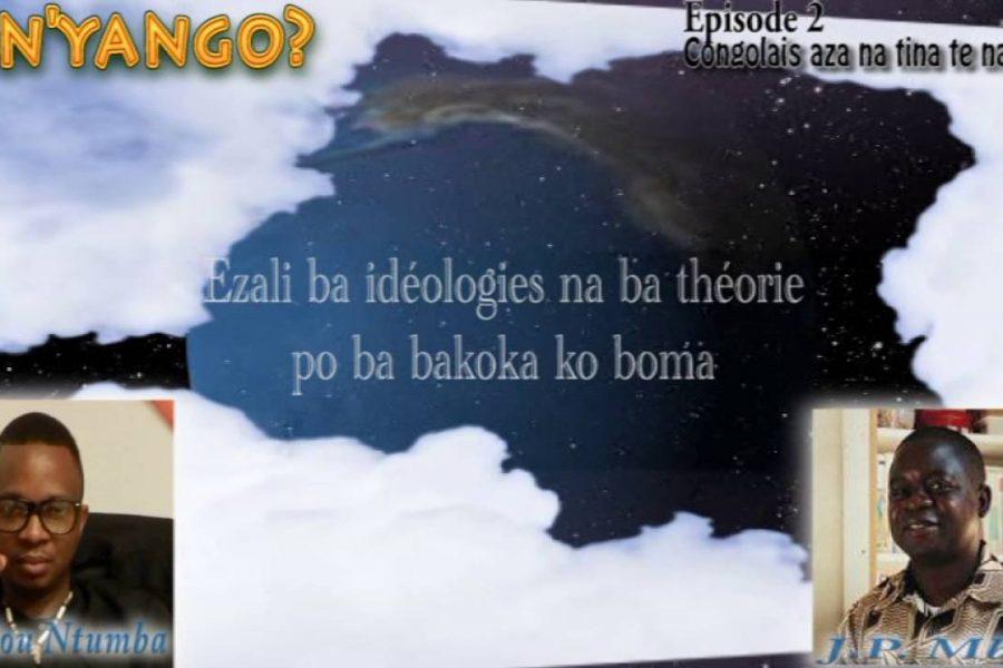 Ninyango? Episode 2 : Congolais azali na tina moko te na mokili oyo