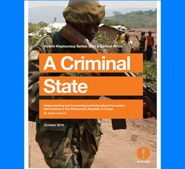 A Criminal State: Understanding and Countering Institutionalized Corruption and Violence in the Democratic Republic of Congo