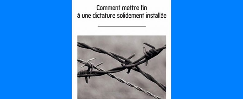Comment mettre fin à une dictature solidement installée